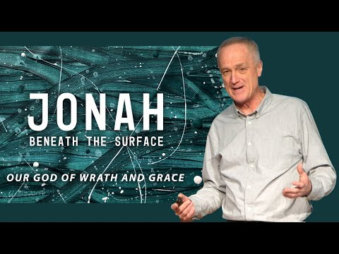 Jonah: Our God of Wrath and Grace