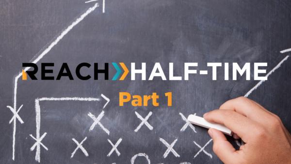 REACH: Half-time