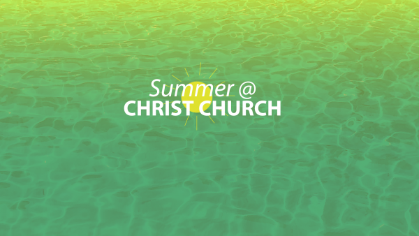 Summer @ Christ Church