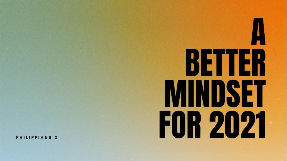 A Better Mindset for 2021