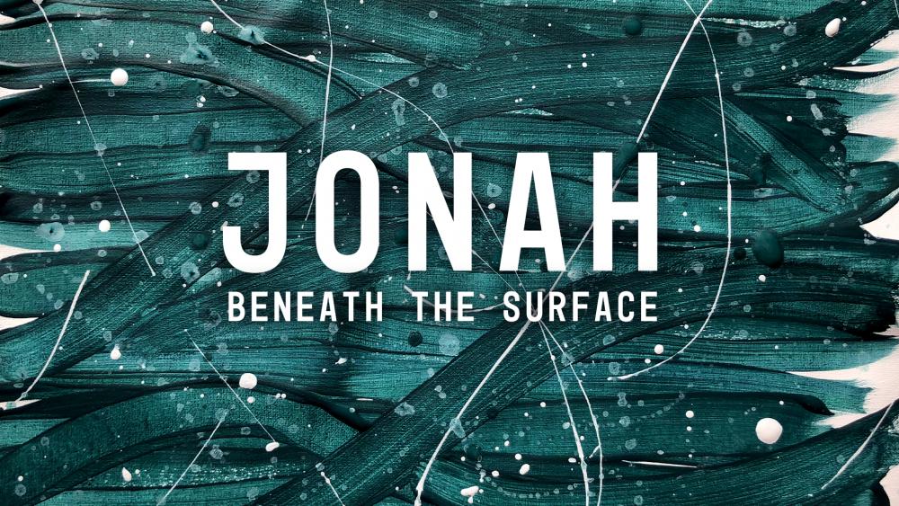 Jonah: Beneath the Surface